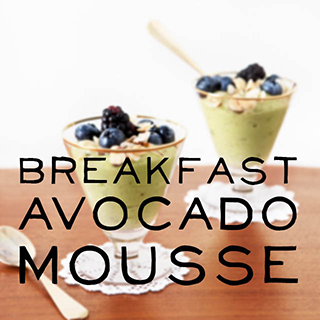 Avocado Mousse for Breakfast